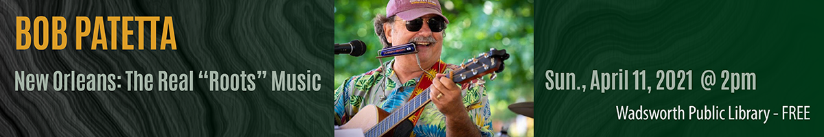 """Banner with picture for ORMACO Presents - Bob Patetta performing New Orleans : The """"Real Roots"""" MUsivc"""